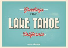 Lake Tahoe Retro Style Greeting Illustration 137935 - https://www.welovesolo.com/lake-tahoe-retro-style-greeting-illustration-2/?utm_source=PN&utm_medium=welovesolo59%40gmail.com&utm_campaign=SNAP%2Bfrom%2BWeLoveSoLo