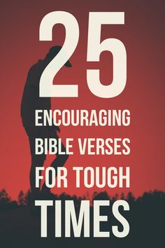 Do you need encouragement? Here are some encouraging Bible verses that will impact your faith in the hard times.