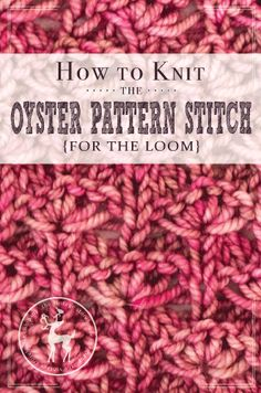 Today is Day 12 of our series and the stitch we are demonstrating today is a little more complicated than the average pattern. It's called the Oyster Pattern Stitch and it creates a really nice fan look by knitting into 5 stitches all at once. It's really fun once you get the hang of it. …
