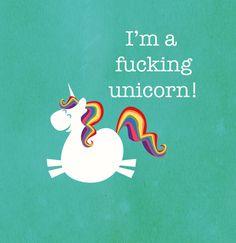 I'm a fucking unicorn! - Same great unicorn, more honest talk. Art Print