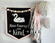 """Have Courage and Be"