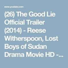 (26) The Good Lie Official Trailer (2014) - Reese Witherspoon, Lost Boys of Sudan Drama Movie HD - YouTube