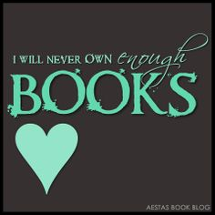 i will never own enough books