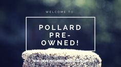 Welcome to Pollard Pre-Owned!