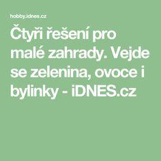 Čtyři řešení pro malé zahrady. Vejde se zelenina, ovoce i bylinky - iDNES.cz