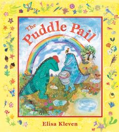 The Puddle Pail by Elisa Kleven http://www.amazon.com/dp/1582462062/ref=cm_sw_r_pi_dp_fKNVub0CY6WZF