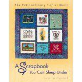The Extraordinary T-shirt Quilt: A Scrapbook You Can Sleep Under (Paperback)By Lauren Kingsland