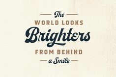 The WORLD LOOKS BRIGHTERS from Behind a Smile... :)