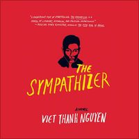 The Sympathizer Viet Thanh Nguyen's The Sympathizer was one of the most widely and highly praised novels of 2015, the winner not only of the 2016 Pulitzer Prize for Fiction but also the Center for Fiction First Novel Prize, the Edgar Award for Best First Novel, the Andrew Carnegie Medal for Excellence in Fiction, the Asian/Pacific American Award for Literature