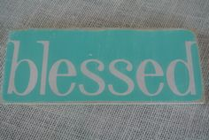 blessed one little word sign aqua blue wooden by scrapartbynina, $10.00