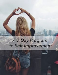 """A Better You"" A 7 Day Program to Self-improvement"