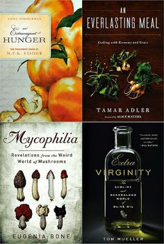 An Extravagant Hunger by Anne Zimmerman, An Everlasting Meal by Tammar Adler, etc. Cooking Joy, World Oil, Alice Waters, Vintage Cookbooks, Food Industry, Weird World, Bon Appetit, Good Books, Stuffed Mushrooms