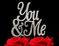 You and Me Rhinestone Crystal Cake Topper Silver, Gold Numbers, Letters, Bling Love, Wedding, Birthday, Anniversary ,Sparkles, Shine, Party Decorations Supplies