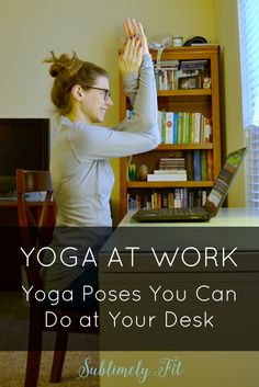 Yoga at Work: Yoga Poses You Can Do at Your Desk #YogaPoses…