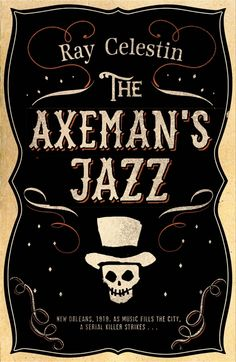 Looking for the perfect Halloween read? The Axeman's Jazz by Ray Celestin is a stunning crime thriller set in 1919 New Orleans, and is inspired by a real life serial killer. #AxemansJazz #HalloweenReads #50BookPledge