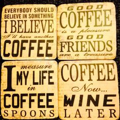 Coffee Coasters at Marmalade Meringue... these wonderful sayings are sure to make your day as you sip and relax!