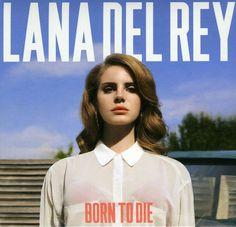 Lana Del Rey - Born To Die: Deluxe Edition, Blue