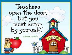 """""""Teachers open the door, but you must enter by yourself""""; school sign, teacher quote, school clip art"""