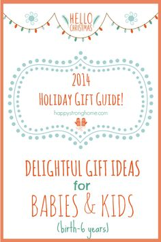 Gift Ideas for Babies and Kids - here's my Holiday Gift Guide for 2014 packed full of great Christmas gift ideas for children!