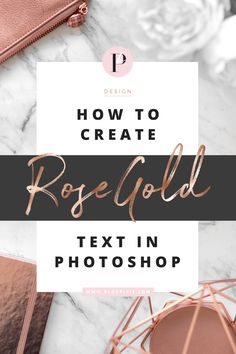 how to create rose gold foil text photoshop