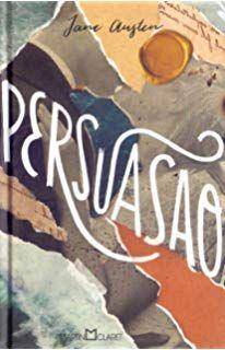 Persuasao Persuasao Jane Austen Livros Jane Austen