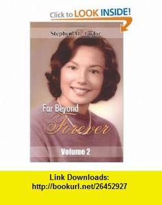 Far Beyond Forever Volume 2 (9781420854923) Stephen Taylor , ISBN-10: 1420854925  , ISBN-13: 978-1420854923 ,  , tutorials , pdf , ebook , torrent , downloads , rapidshare , filesonic , hotfile , megaupload , fileserve