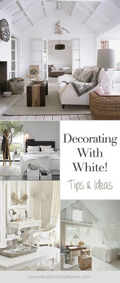 Decorating with White! • Tips & Ideas!