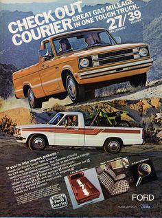 1981 Ford Courier Truck - Check out Courier. Great gas mileage in one tough truck Vintage Trucks, Old Trucks, Vintage Ads, Mini Trucks, Vintage Advertisements, Ford Pickup Trucks, Car Ford, F100 Truck, Ford Courier