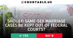 Should Same-Sex Marriage Cases be Kept out of Federal Courts? #LGBTQ #SameSexMarriage #FederalCourts #Religion #Families #Discrimination #HumanRights #Politics #Countable