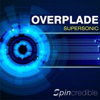 Overplade - Supersonic [Radio Edit)- (OUT NOW) ON SPINCREDIBLE RECORDS by Overplade on SoundCloud