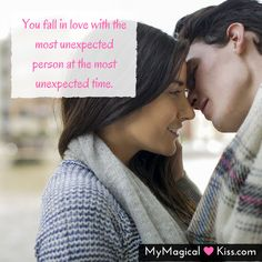 You fall in love with the most unexpected person at the most unexpected time.  #MyMagicalKiss #quote #quotes #perfect #girlfriend #love#lovequote #cute #couple #boyfriend #Follow4Follow #Followmeback