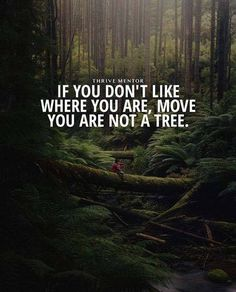 If you don't like where you are..