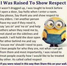 I agree with this. I live off of these reasons.. Treat others as you would like to be treated with respect.