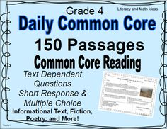 Just released--Save 50% by purchasing this within 48 hours--150 Quick and Daily Grade 4 Common Core Reading Passages--Text Dependent Questions-Inferences, Figurative Language, Author's Purpose, Theme, Main Idea, Cause and Effect, and More are Included--Informational Text and Literature Passages--Simple Machines, The Rock Cycle, Animal Facts, Fantasy Stories, and More are included $
