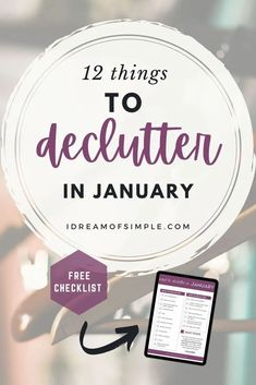 Let's kick off the year with 12 things to declutter in January!  This declutter checklist is easy enough to build momentum and help you set the stage for a successful decluttering journey this year. Simple Blog, Make It Simple, January Sign, Declutter Your Home, Focus On Yourself, Minimalist Living, Feeling Overwhelmed, Months In A Year, Simple Living