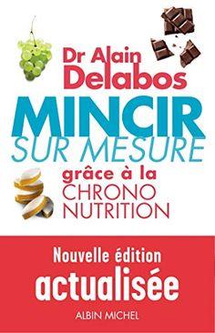 Portalbook Bahira: 📕Télécharger📕 Mincir sur mesure grâce à la chrono nutrition Francais PDF 【2226230882-Dr Alain Delabos-】 Alain Delabos, Nutrition Pdf, Healthy, Food, 21 Mars, Afin, Internet, Crochet, Bikinis