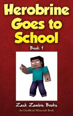 Herobrine Goes To School, http://www.amazon.com/dp/1943330115/ref=cm_sw_r_pi_awdm_x_MmfbybWMESJBQ