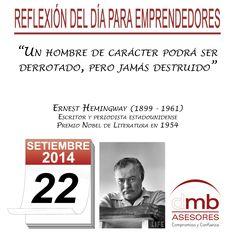 Reflexiones para Emprendedores 22/09/2014           http://es.wikipedia.org/wiki/Ernest_Hemingway         #Emprendedores #Emprendedurismo #Entrepreneurship #Frases #Citas #Reflexiones