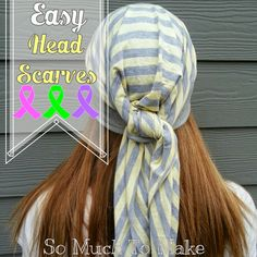 So Much To Make: Easy Head Scarves Sewing Tutorial; step-by-step DIY to make these fashion head wraps for yourself or your loved ones. Donate to your local cancer center for chemotherapy patients.