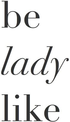 What Would Holley Wear: Three Ways to Achieve the Ladylike Look Words Quotes, Me Quotes, Motivational Quotes, Inspirational Quotes, Sayings, Style Quotes, The Words, Pretty Words, Beautiful Words