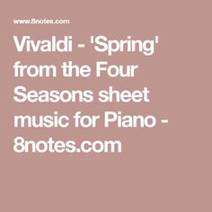 Vivaldi - 'Spring' from the Four Seasons sheet music for Piano - 8notes.com
