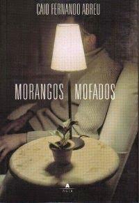 Bebendo Livros: Morangos Mofados - Caio Fernando Abreu