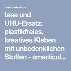 tesa und UHU-Ersatz: plastikfreies, kreatives Kleben mit unbedenklichen Stoffen - smarticular.net