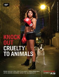 KNOCK OUT CRUELTY TO ANIMALS. Animals need you in their corner. If you suspect or witness animal abuse, call the authorities immediately. Animals' lives may depend on it. http://www.peta.org/features/marlen-esparza-knock-out-cruelty.aspx