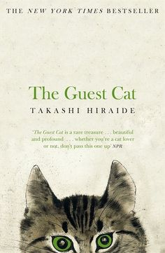 Guest Cat - An international bestseller. A charming and wonderful novel about a cat that brings joy into a couple's life
