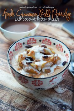 Apple Cinnamon Roll Porridge with Coconut Butter Drizzle — Foraged Dish