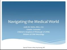 2012 Symposium - Navigating the Medical World When You or Your Child have Mitochondrial Disease by UMDF. (From Urgent Care in ER to Extended Hospital Stays, What are the Do's and Don'ts) Jodie Vento, MGS, CGC