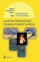 Level set methods and dynamic implicit surfaces / Stanley Osher, Ronald Fedkiw New York : Springer, c2003