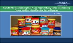 "Peanut Butter Manufacturing Plant | Cost, Production  The ""Peanut Butter Manaufacturing plant"" project report is valuable to anyone who wants to understand the global Peanut Butter industry. The study provides a comprehensive analysis on the Peanut Butter, market size, trends, segments, geographies, drivers, challenges, Machinery requirements, trade, key players, etc. To know more : http://www.imarcgroup.com/peanut-butter-manufacturing-plant/"