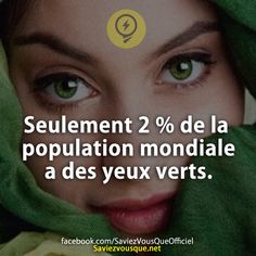 Only of world's population has green eyes ! Meeting Room Booking System, Population Mondiale, Rage, Funny Fun Facts, Image Fun, French Quotes, Science Facts, True Quotes, Did You Know